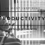 10 Most Inspiring Productivity Articles Of This Week, 19/12/15