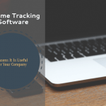 IT Time Tracking Software – 5 Reasons It Is Useful For Your Company