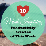 We Picked 10 Best Productivity Articles Just For Your Reading List!