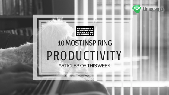 10 most inspiring productivity articles of this week