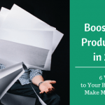 Boost Your Productivity in 2016: 6 Ways to Your Business Can Make More Profits