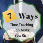 Productivity: 7 Ways Time Tracking Can Make You Rich