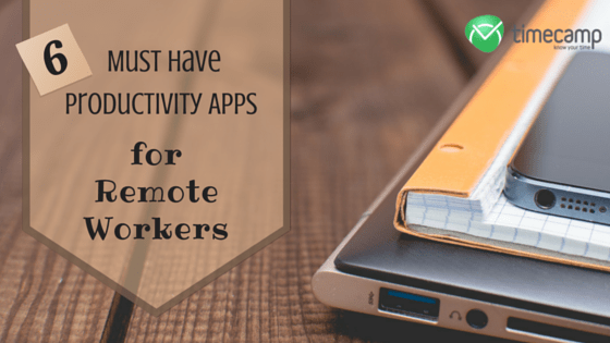 6 Must Have Productivity Apps for Remote Workers - TimeCamp