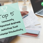 Top 5 Commonly Outsourced Business Activities  That Increase Productivity