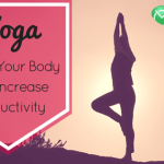 Yoga: Know Your Body and Increase Productivity