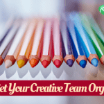 How To Get Your Creative Team Organized?