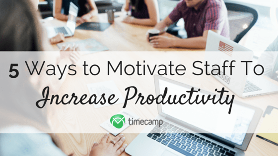 explain ways to motivate staff to