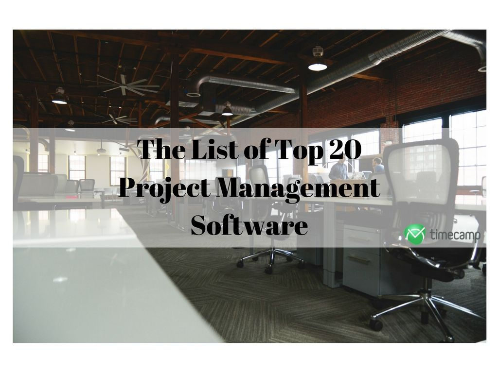 The List Of Top 20 Project Management Software