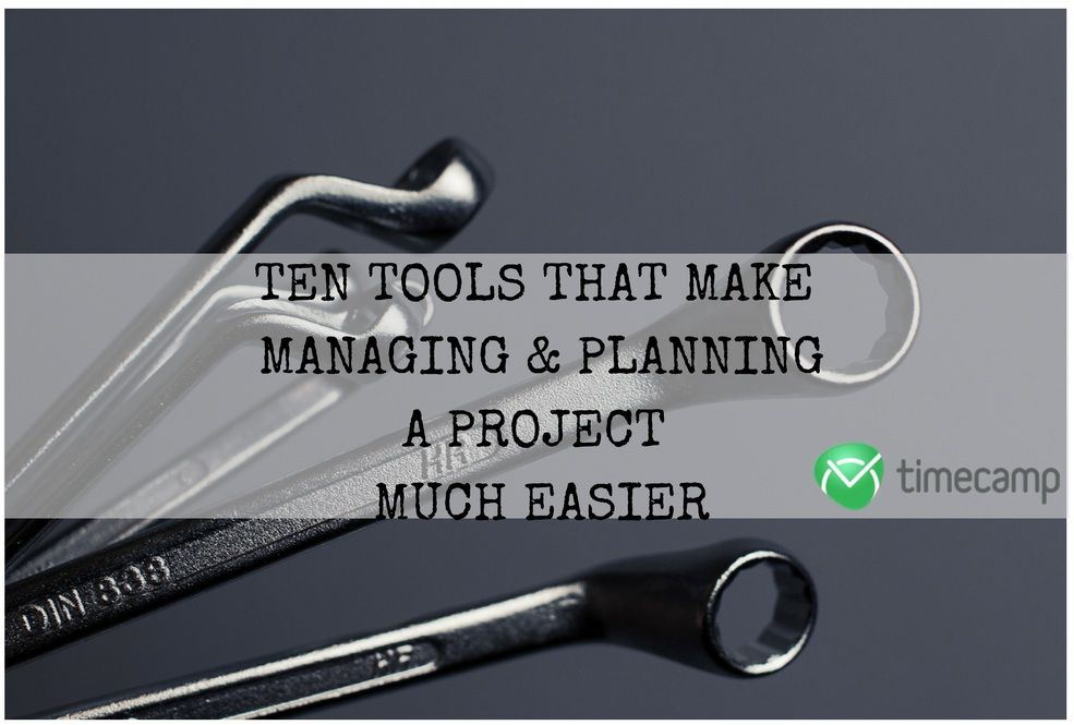 10 Tools for Managing and Planning a Project