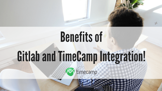 Benefits of Gitlab Time Tracking with TimeCamp! - TimeCamp