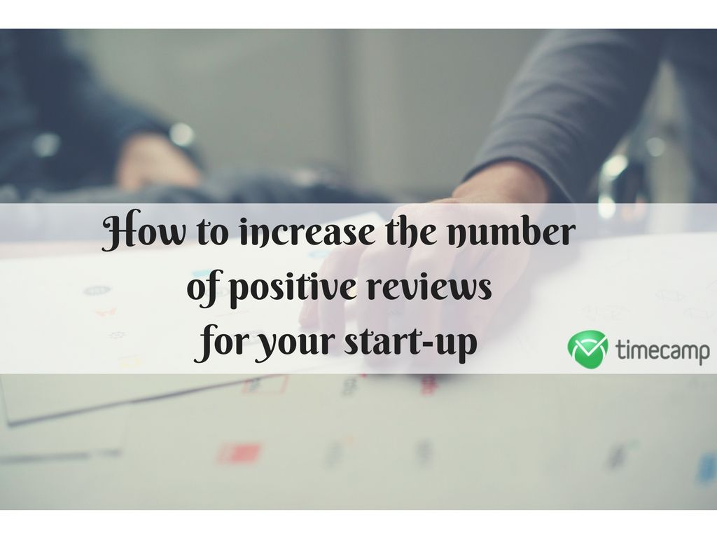 How polite negative reviews can make positive impact on people - We Are Working Hard But Smart At Timecamp To Make Sure That All Our Clients Get The Product They Need