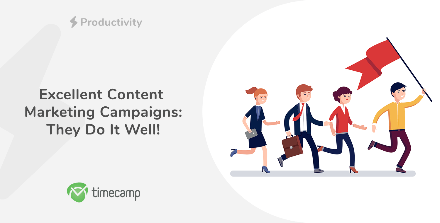 Excellent Content Marketing Campaigns – They Do It Well!