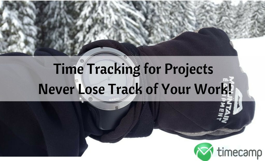 time tracking for projects never lose track of your work timecamp