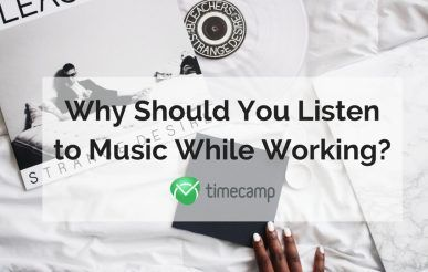 Why Should You Listen to Music While Working?