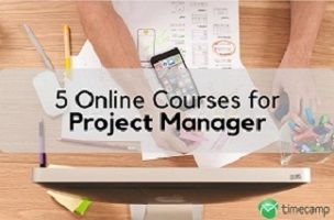 5 Online Courses For a Project Manager And What You Should Know About Them