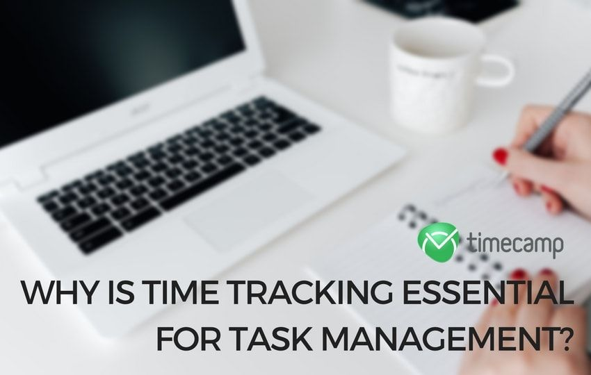 Why Is Time Tracking Essential For Task Management TimeCamp