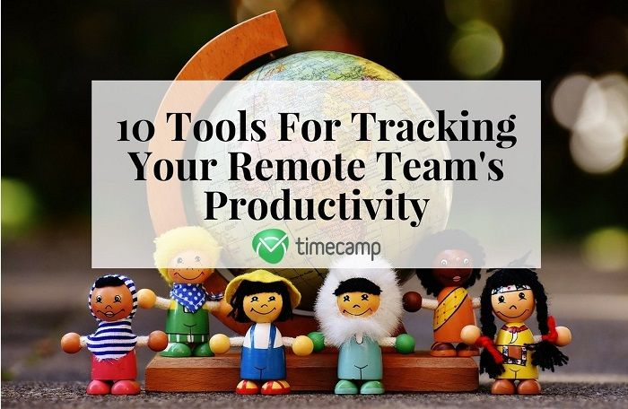 10 Tools For Tracking Your Remote Team's Productivity