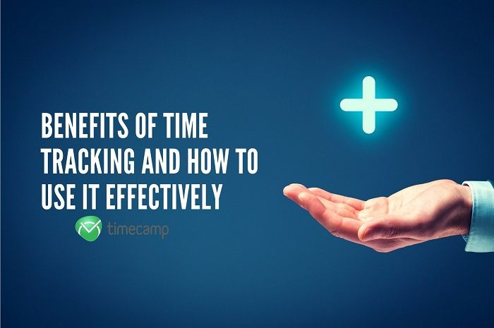 enefits of Time Tracking And How To Use It Effectively