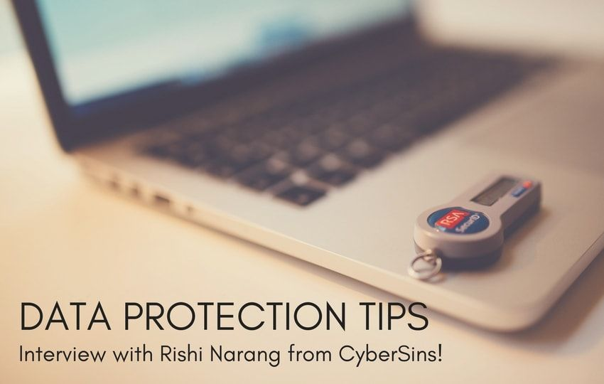 Data Protection Tips: an Interview with Rishi Narang from CyberSins!