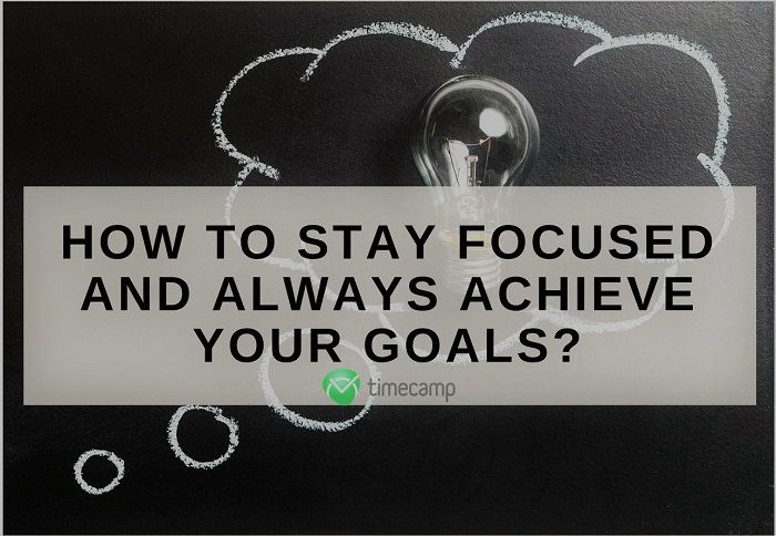 focus and achieve goals