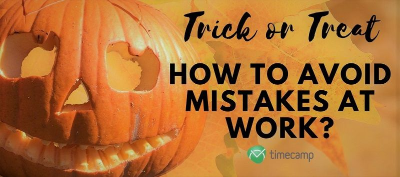 Trick Or Treat – How To Avoid Mistakes At Work?