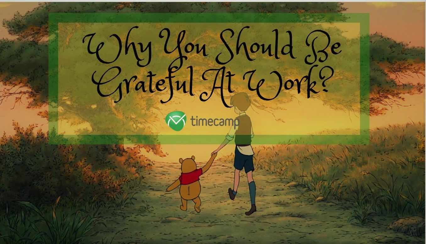 Why You Should Be Grateful At Work?