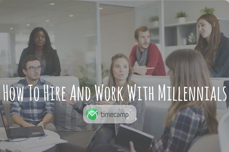 How To Hire And Work With Millennials