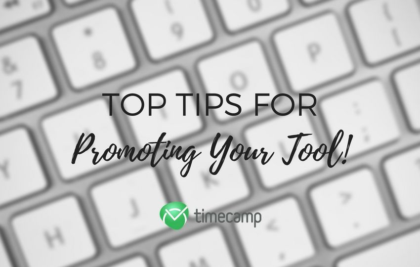TimeCamp's Marketing Lessons: Top Tips For Promoting Your Tool!