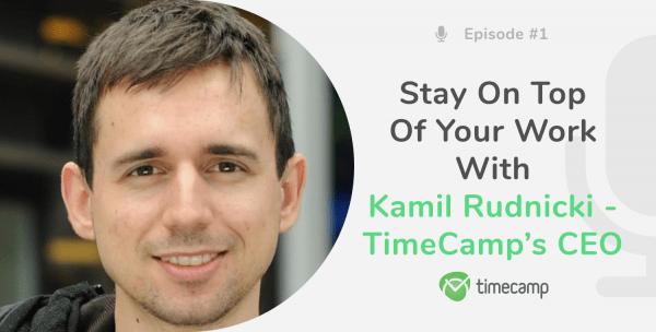 kamil-rudnicki-timecamp-podcast