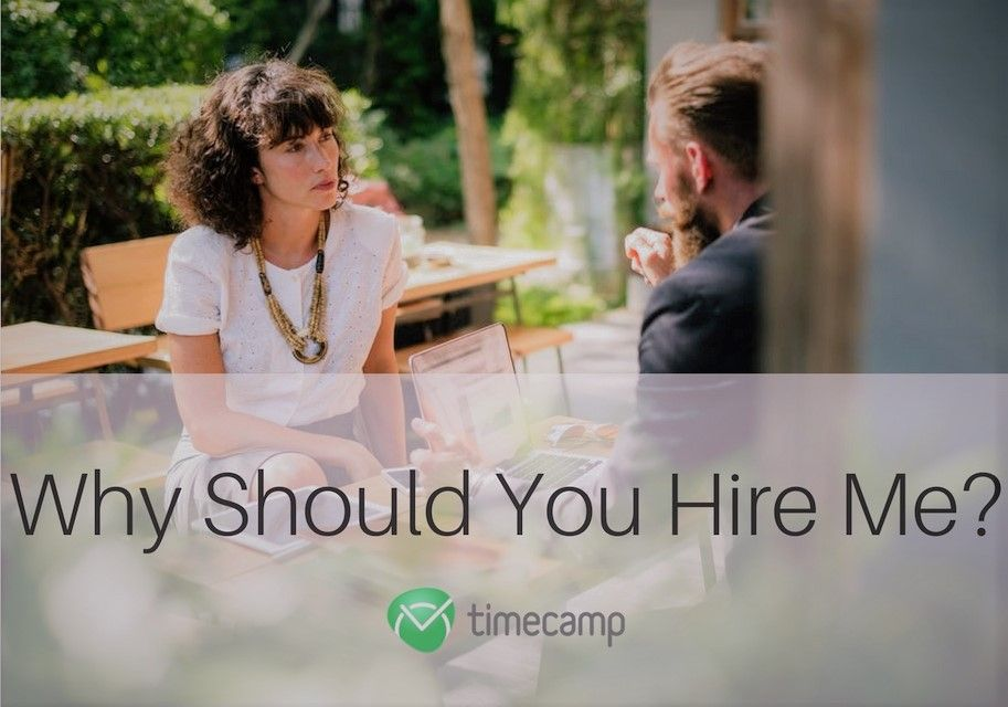 """Why Should You Hire Me?"" – Find The Best Answer"
