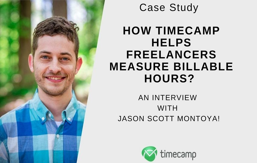 Case Study: How TimeCamp Helps Freelancers Measure Billable Hours? An Interview With Jason Scott Montoya!