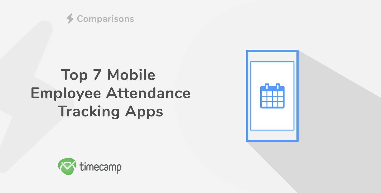 Top 7 Mobile Employee Time Attendance Tracking Apps Timecamp