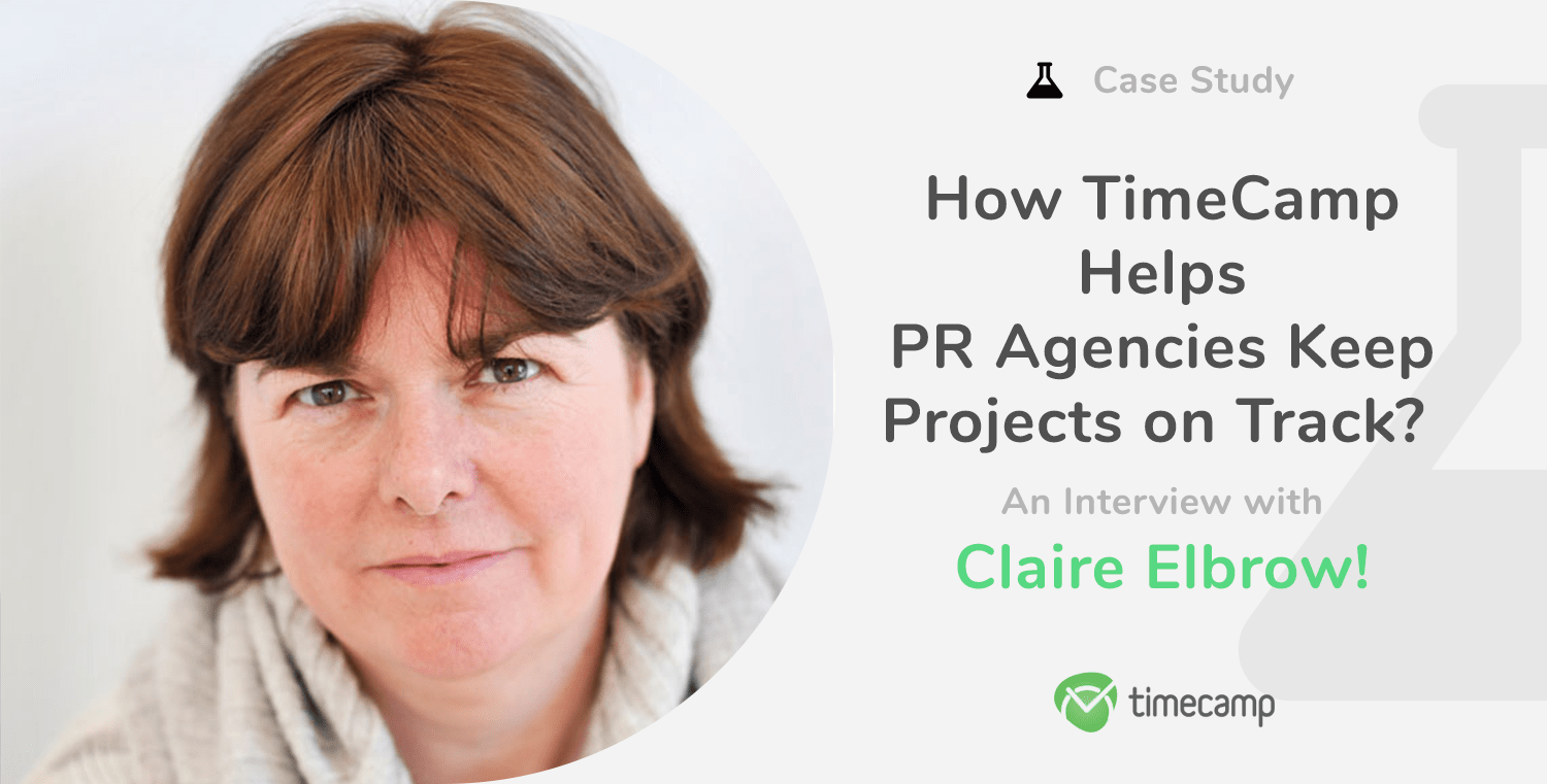 Case Study: How TimeCamp Helps PR Agencies Keep Projects on Track? An Interview With Claire Elbrow!