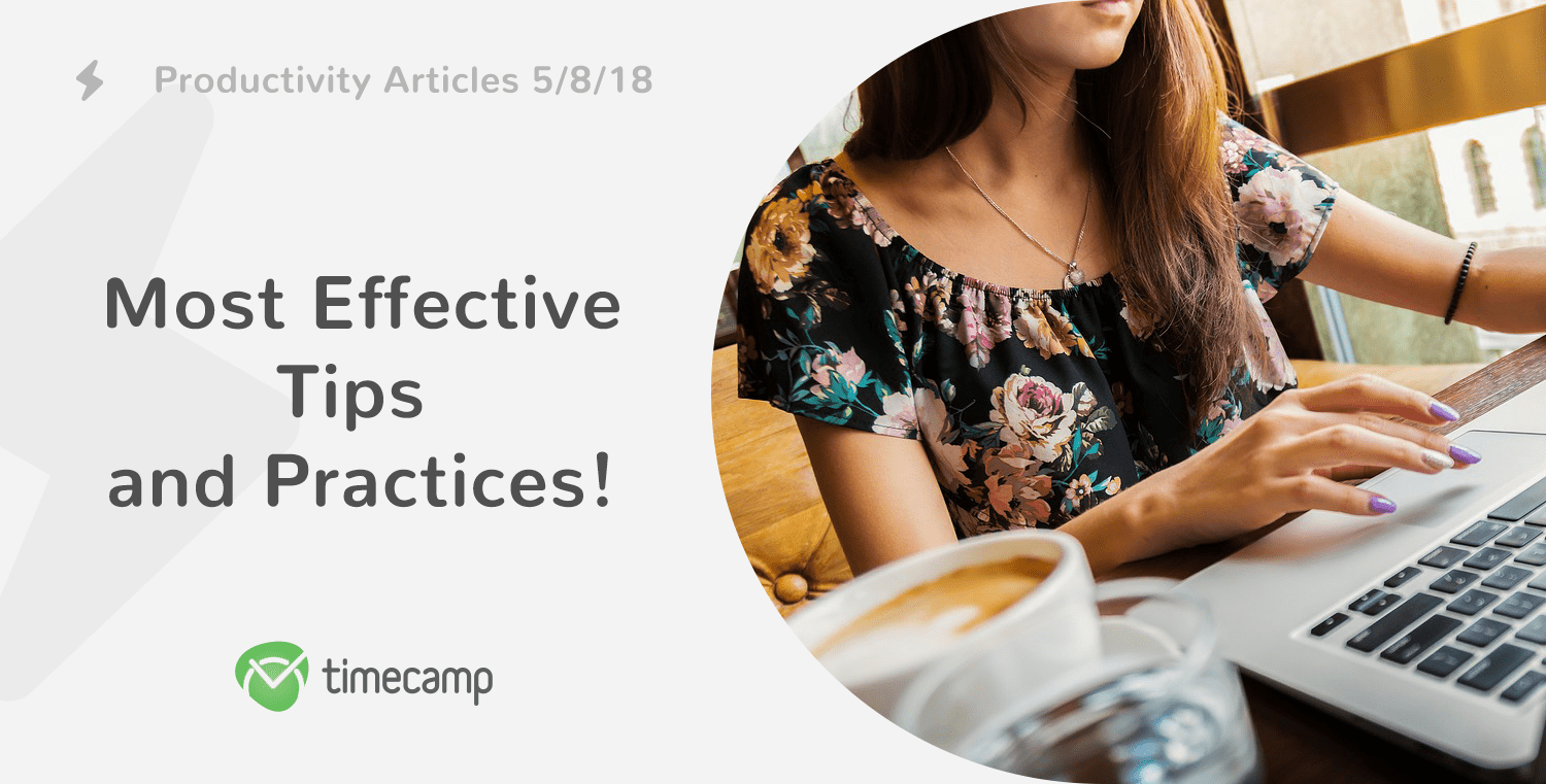 Productivity Articles: Best Tips and Practices! 5/8/18