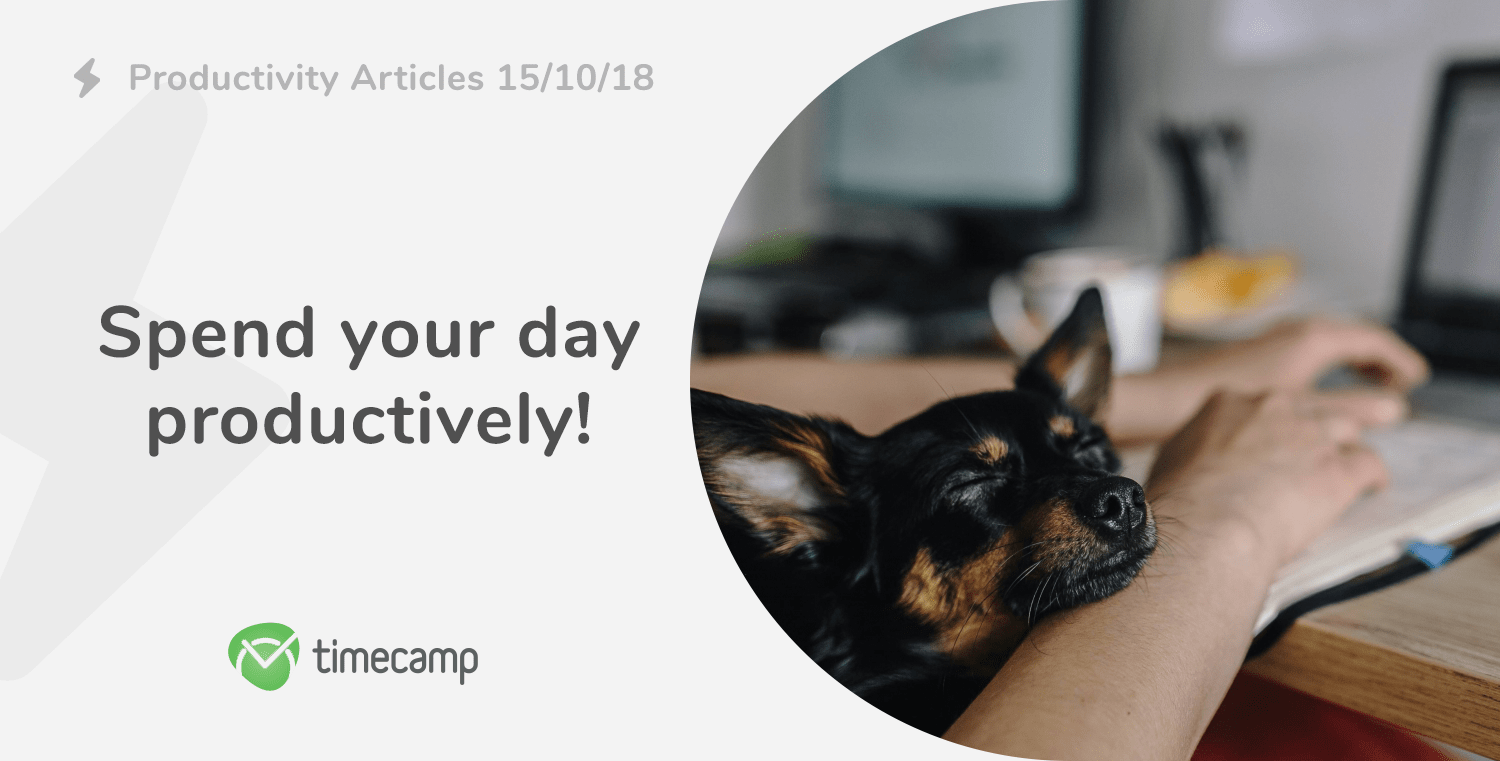 Productivity Articles: Spend your day productively! 15/10/2018