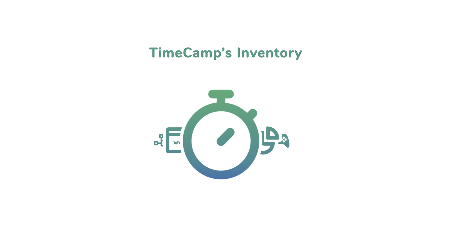 The Ultimate Guide for Doing Things With TimeCamp – Our Little Inventory!