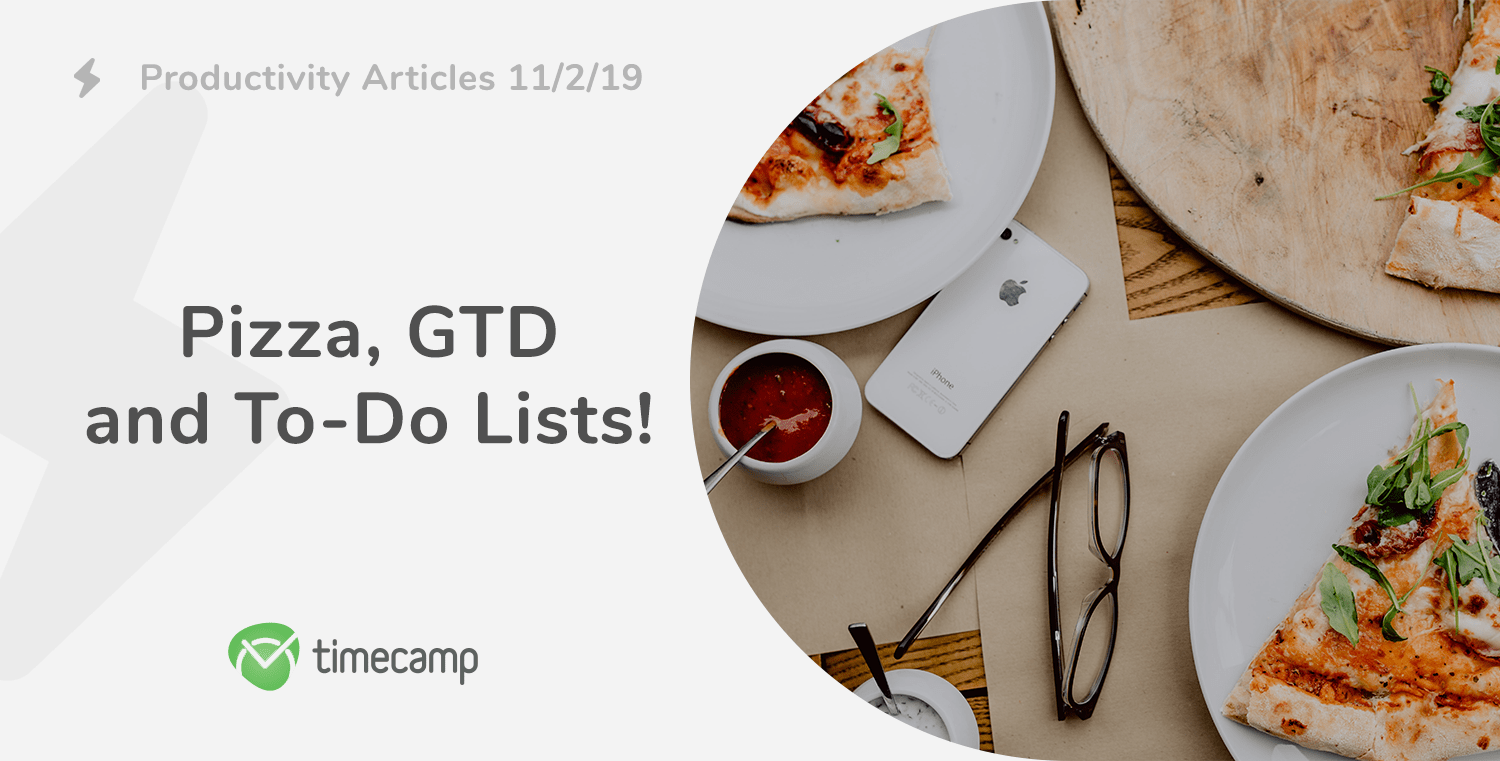 Productivity Articles: Pizza, GTD and To-Do Lists! 11/2/19