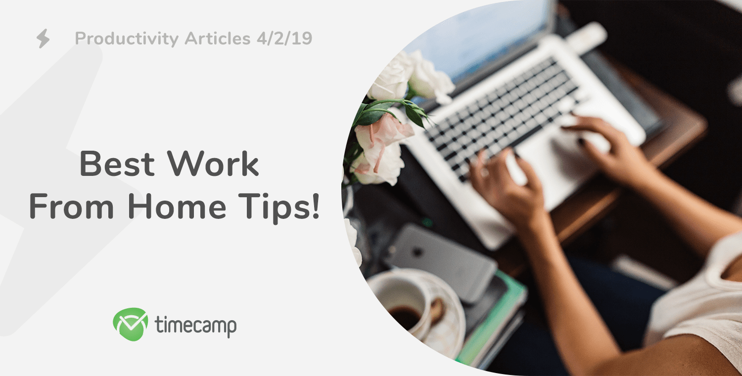 Productivity Articles: Best Work From Home Tips! 4/2/19