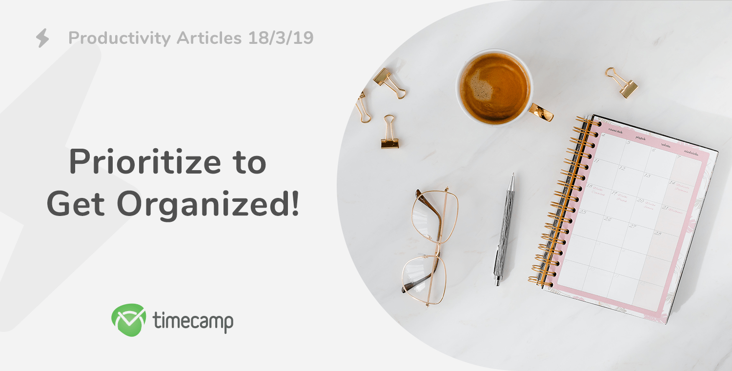 Productivity Articles: Prioritize to Get Organized! 1/4/19
