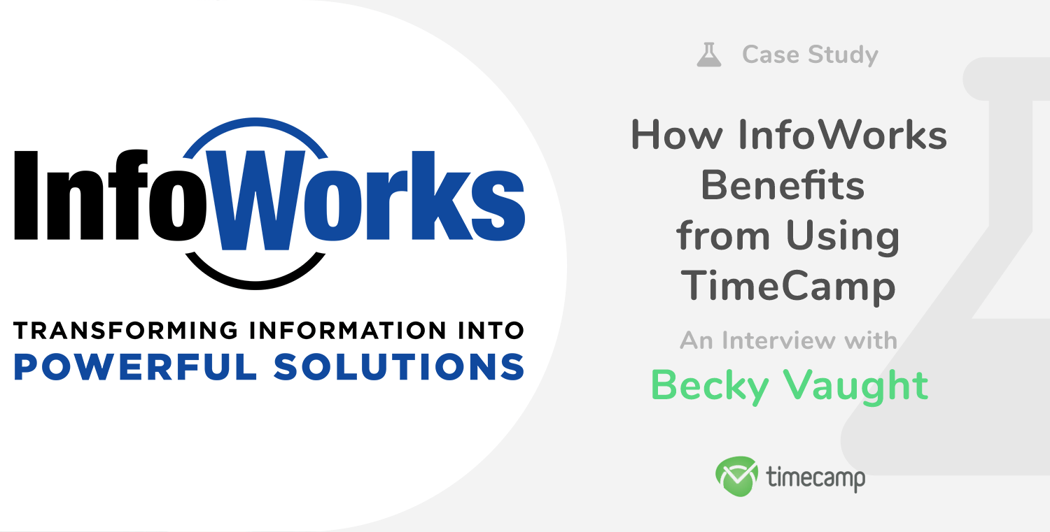 Case Study: How InfoWorks Benefits from Using TimeCamp – An Interview with Becky Vaught