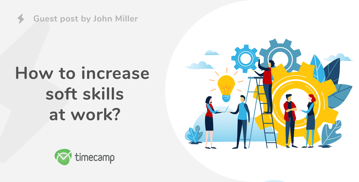 Guest Post: How to increase soft skills at work?