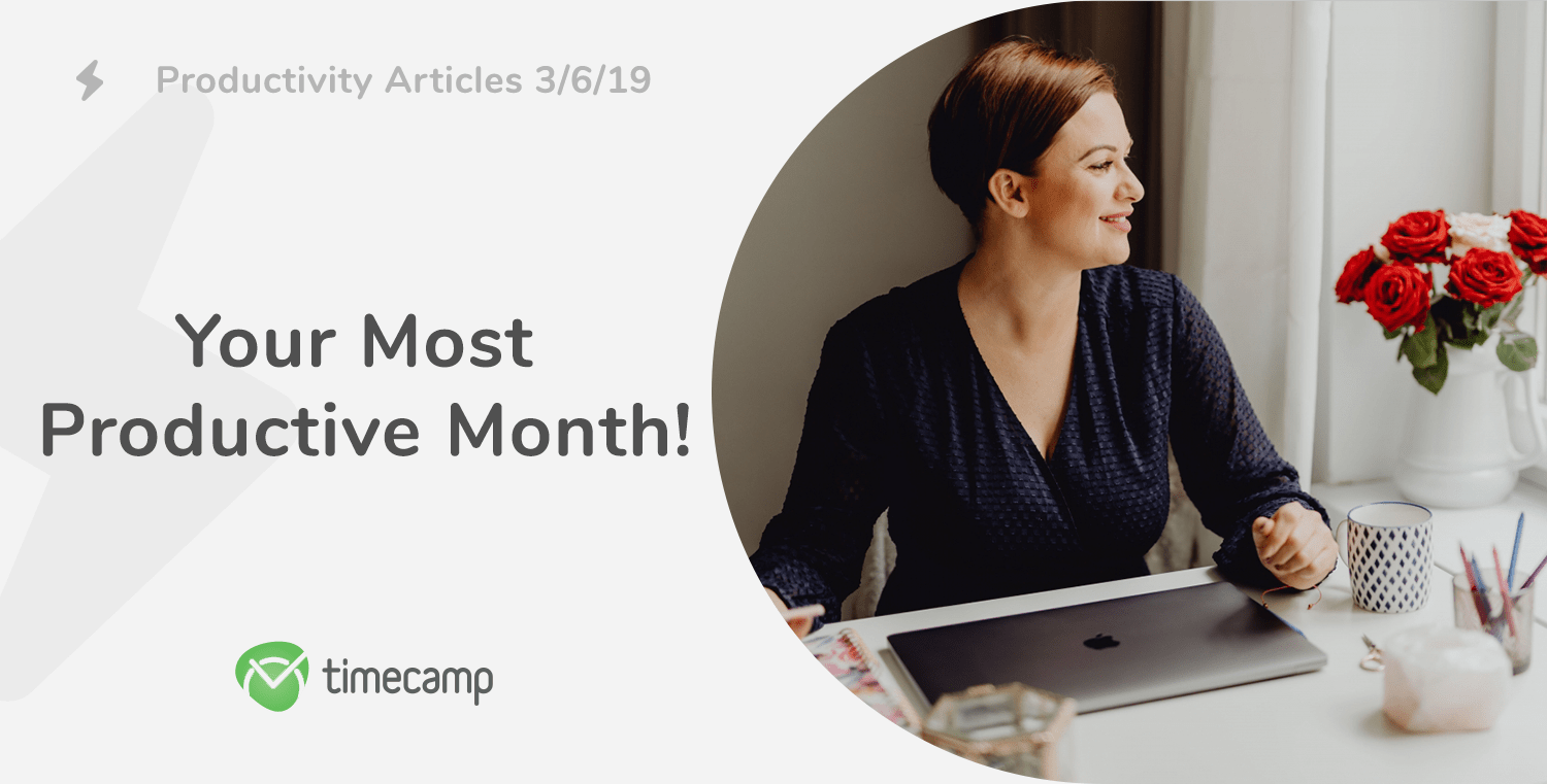 Productivity Articles: The Full Productive Month! 3/6/19