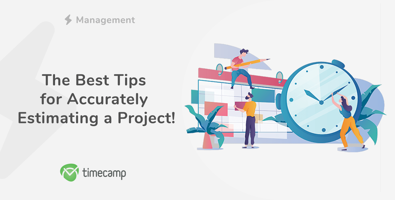 The Best Tips for Accurately Estimating a Project