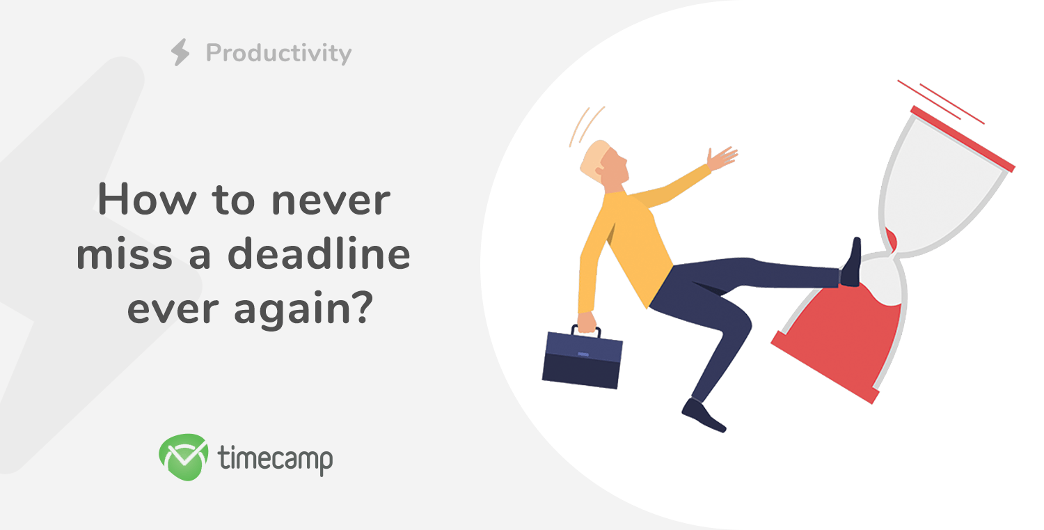 How to never miss a deadline ever again