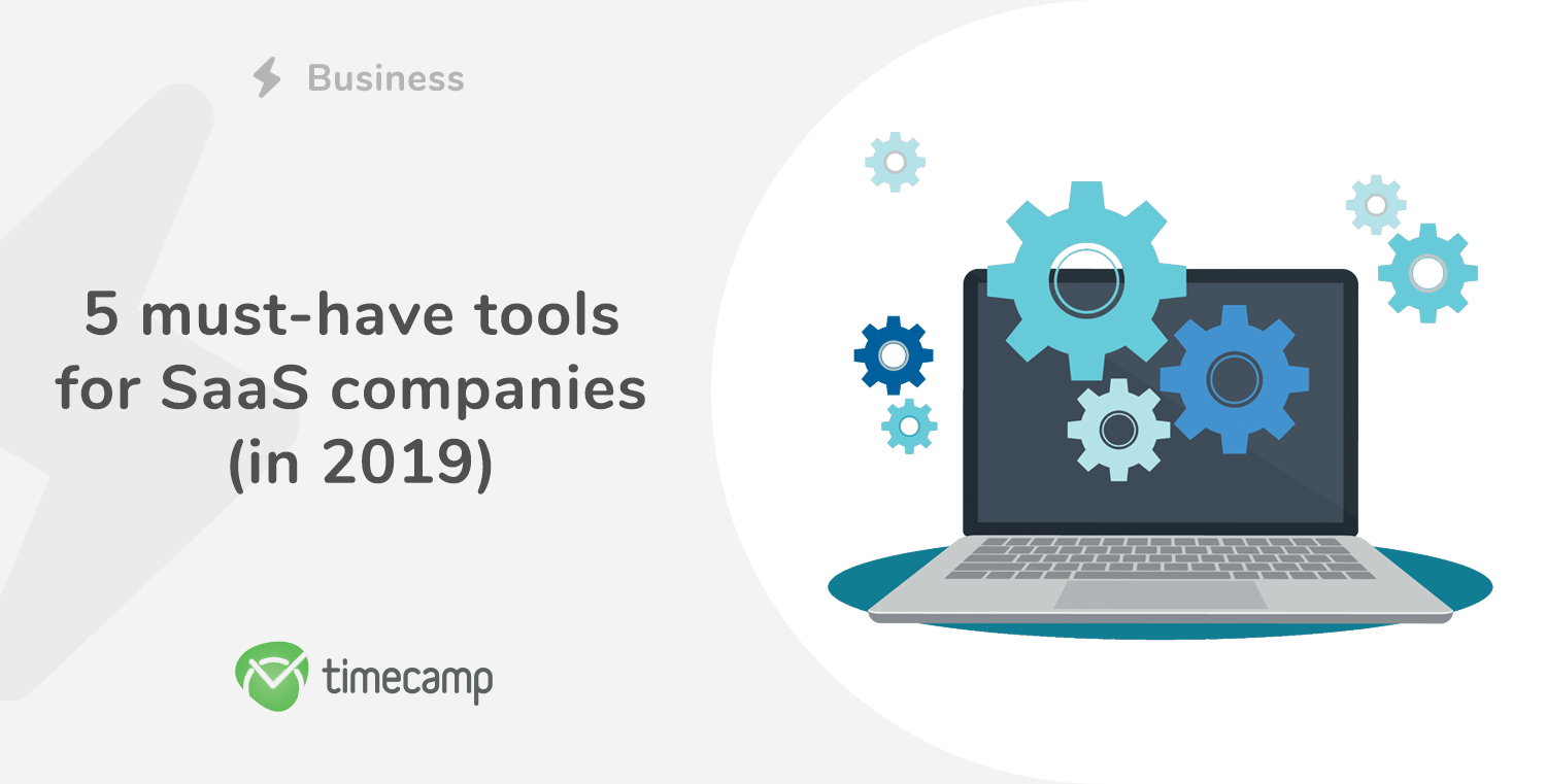 5 must-have tools for SaaS companies (in 2019)