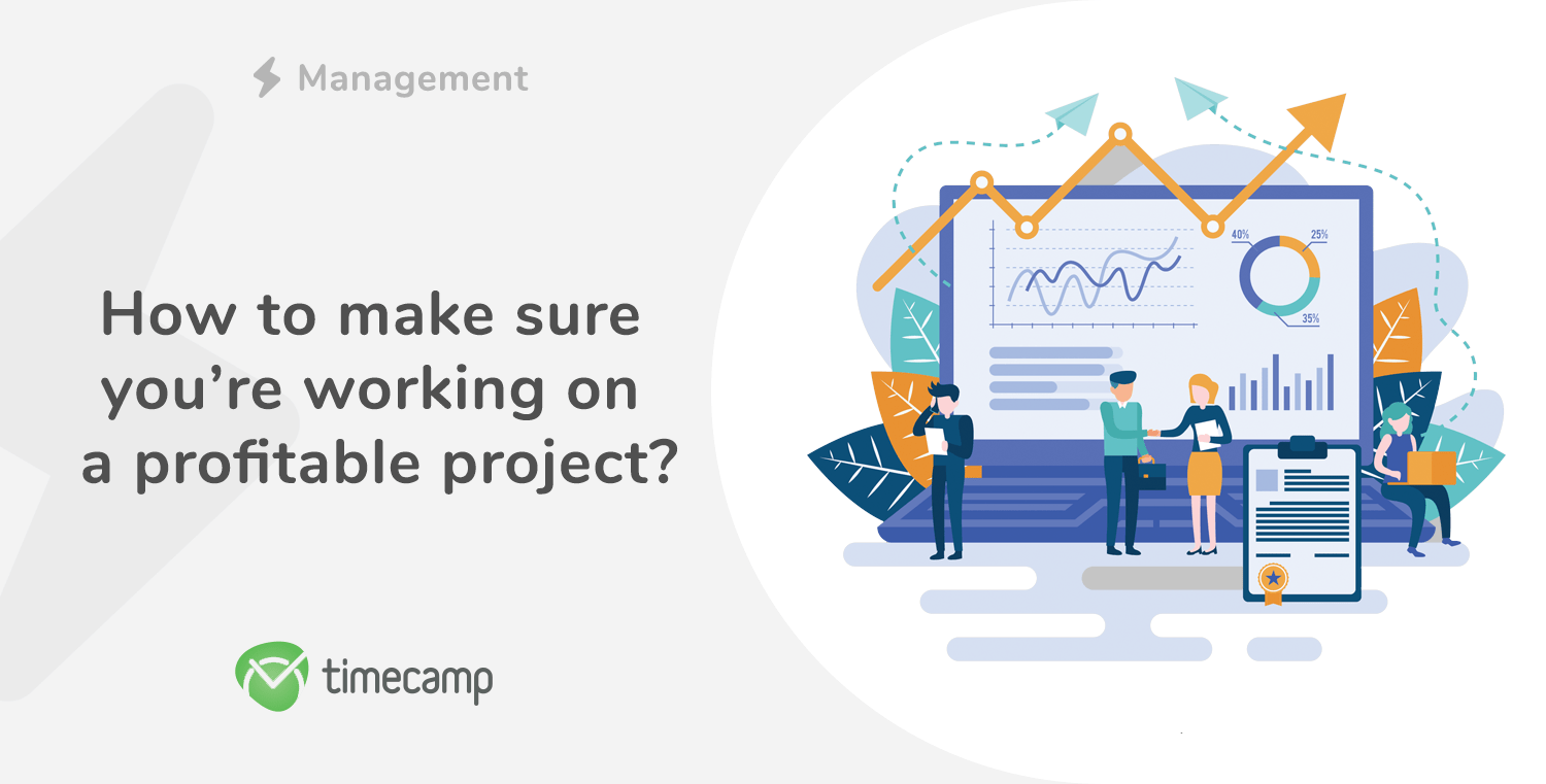How to make sure you're working on a profitable project?