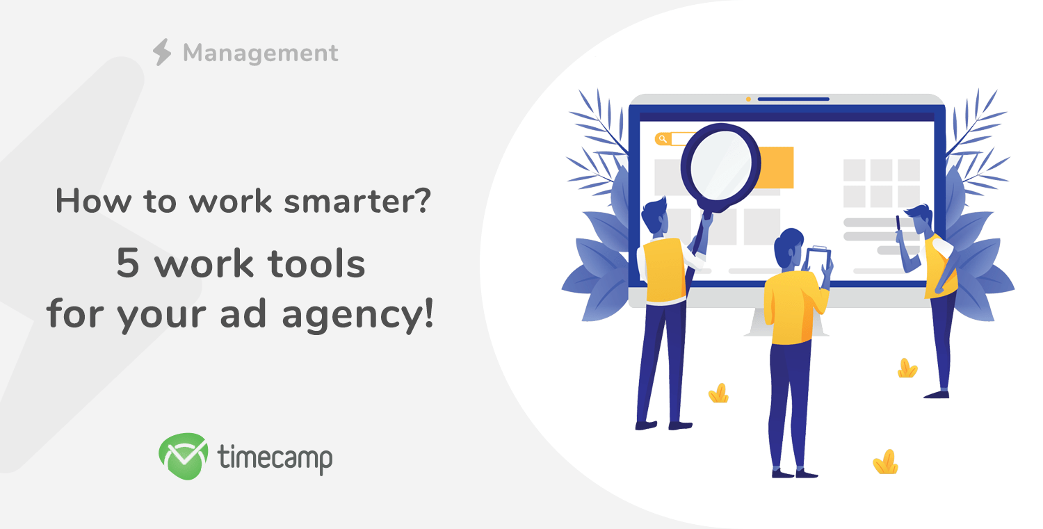 5 work tools for your ad agency – how to work smarter