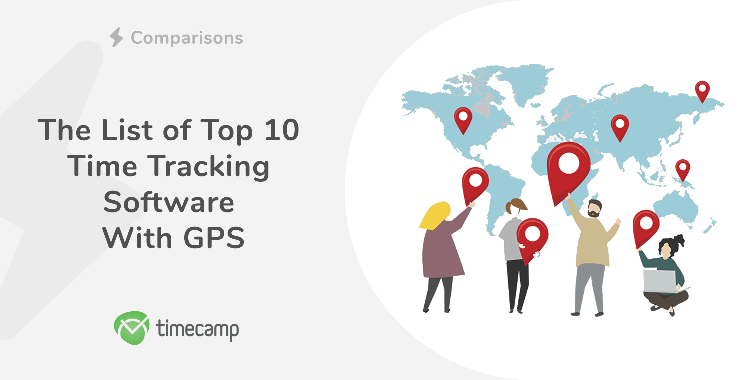 The List of Top 10 Time Tracking Software With GPS