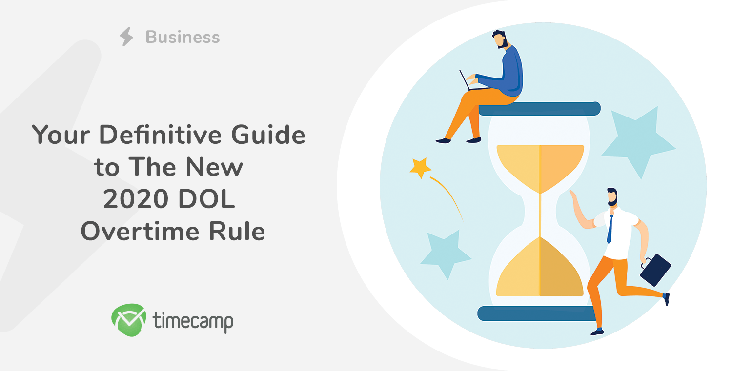 Your Definitive Guide to The New 2020 Department of Labor (DOL) Overtime Rule
