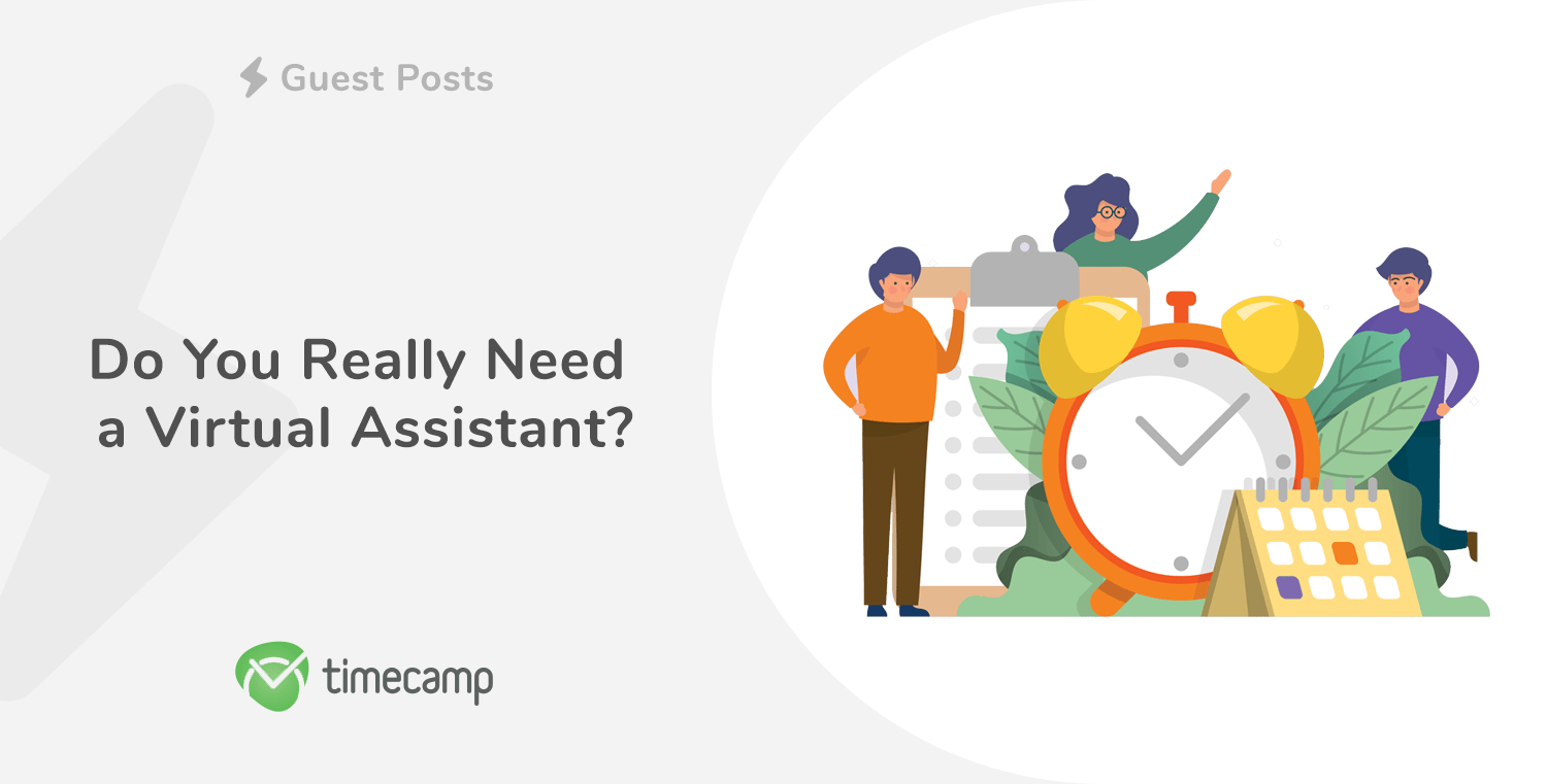 Do You Really Need a Virtual Assistant?